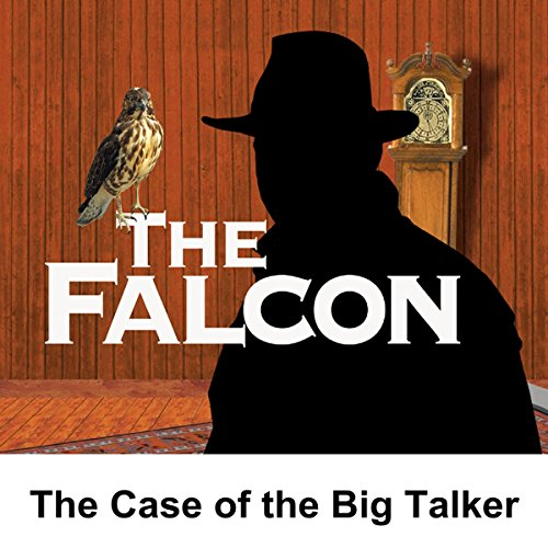 The Falcon: The Case of the Big Talker audiobook cover art