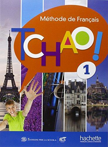 Tchao. Méthode de français. Per la Scuola media. Con e-book. Con espansione online [Lingua francese]: 1