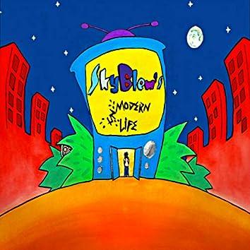 SkyBlew's Unmodern Life