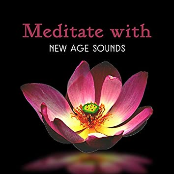 Meditate with New Age Sounds – Meditate & Rest, Mind & Body Relaxation, Spirit Journey, Inner Peace