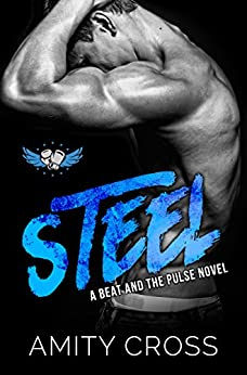 Steel: (#5 The Beat and The Pulse) by [Amity Cross]