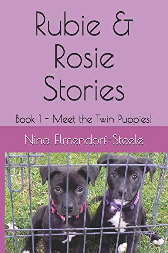 Rubie & Rosie Stories: Book 1 - Meet the Twin Puppies!