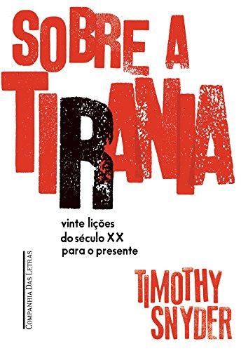 Sobre a tirania ― Vinte lições tiradas do século XX