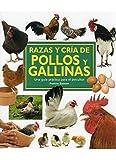 RAZAS Y CRIA DE POLLOS Y GALLINAS (GUIAS DEL NATURALISTA-GANADERIA Y AVICULTURA)