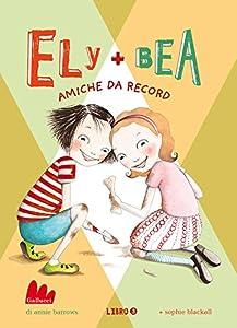 Ely + Bea 3 Amiche da record (Italian Edition)