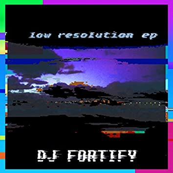 Low Resolution EP