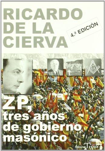 Zp - tres años de gobierno masonico