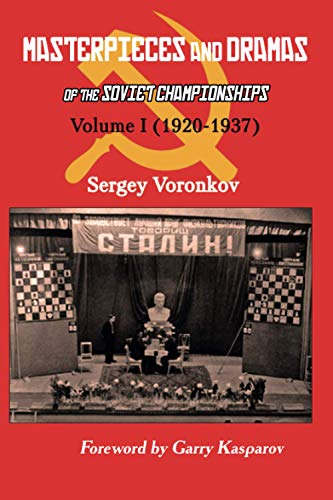 Compare Textbook Prices for Masterpieces and Dramas of the Soviet Championships: Volume I 1920-1937  ISBN 9785604176931 by Voronkov, Sergey,Kasparov, Garry