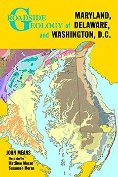 Roadside Geology of Maryland Delaware and Washington D.C.
