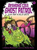 Escape from the Roller Ghoster (11) (Desmond Cole Ghost Patrol)