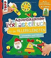 Das Adventskalender-Verbastelbuch fuer die Allerkleinsten. Schneiden und Kleben. Mit XXL-Poster: Fruehfoerderung fuer Kreativminis ab 3 Jahren