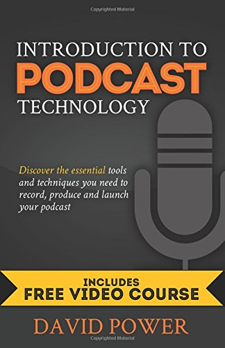 Introduction to Podcast Technology: Discover the essential tools and...