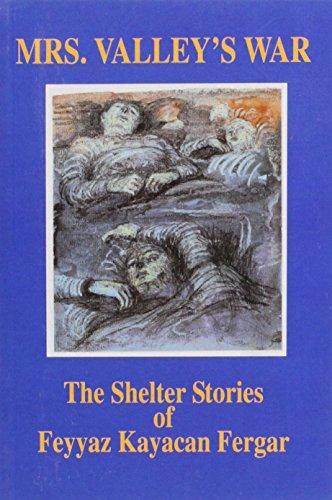 Mrs. Valley's War: The Shelter Stories of Feyyaz Kayacan Fergar