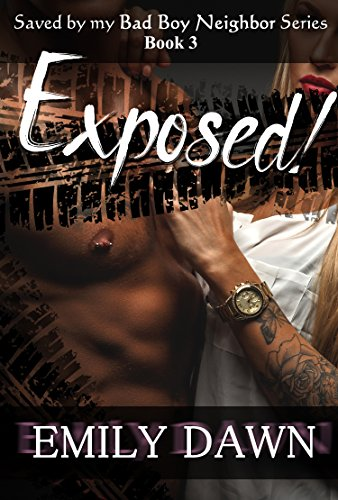 Exposed! - Saved by my Bad Boy Neighbor Series Book 3: Alpha Male Romance Stories about Curvy BBW Heroines and Suspense (English Edition)