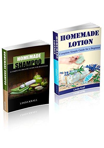 Homemade Shampoo: 2 and 1 - Homemade Shampoo and Homemade Lotion (English Edition)