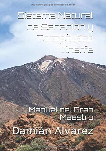 Sistema Natural de Sanación y Terapéutico Tinerfe: Manual del Gran Maestro