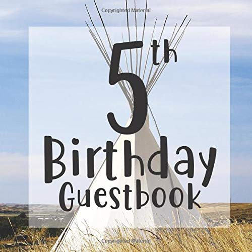 5th Birthday Guestbook: Teepee Camping Tent Themed - Fifth Party Children Toddler Event Celebration Keepsake Book - Family Friend Sign in Write Name, ... W/ Gift Recorder Tracker Log & Picture Space