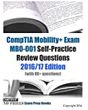 CompTIA Mobility+ Exam MB0-001 Self-Practice Review Questions 2016/17 Edition (with 80+ questions)