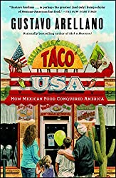 Image: Taco USA: How Mexican Food Conquered America | Kindle Edition | by Gustavo Arellano (Author). Publisher: Scribner; Reprint Edition (April 10, 2012)