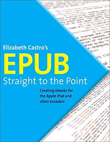 EPUB Straight to the Point: Creating ebooks for the Apple...