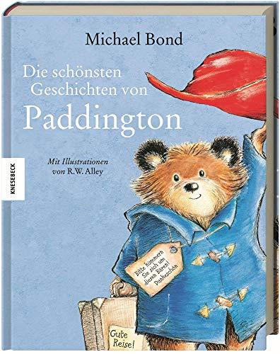 Die schönsten Geschichten von Paddington: Sechs Bilderbuchabenteuer. Sammelband