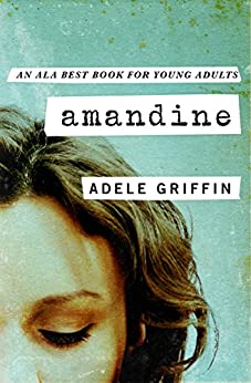 Amandine by [Adele Griffin]