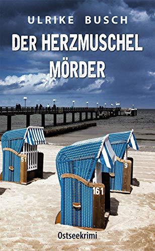 Der Herzmuschelmörder: Ostseekrimi (Ein Fall für Molly Bleck 1)