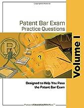 Patent Bar Exam Practice Questions - Vol I: (Ed9, Rev 08.2017 (post-August 16, 2018)