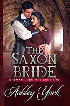 The Saxon Bride (Norman Conquest Book 1) by [Ashley York]