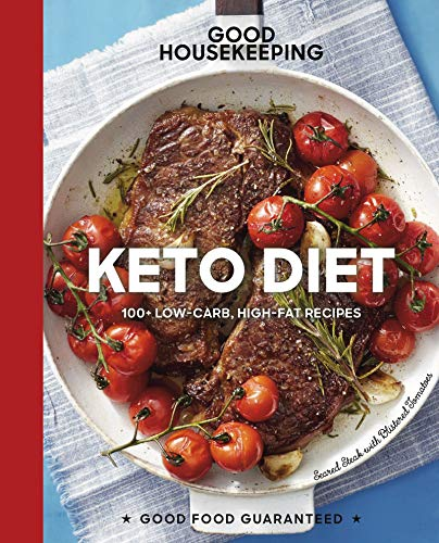 Good Housekeeping Keto Diet: 100+ Low-Carb, High-Fat Recipes (Good Food Guaranteed Book 22) (English Edition)