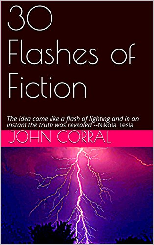 30 Flashes of Fiction: The idea came like a flash of lighting...