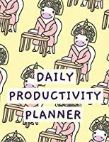 Daily Productivity Planner: Time Management Journal Agenda Daily Goal Setting Weekly Daily Student Academic Planning Daily Planner Growth Tracker Workbook