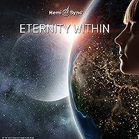 エターニティー ウィズイン : Eternity Within [ヘミシンク]