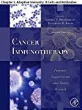 Cancer Immunotherapy: Chapter 3. Adaptive Immunity: BCells and Antibodies (English Edition)