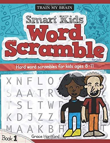 Smart Kids Word Scramble for Kids: Hard word scrambles for kids age 8 - 11 (Book 1)