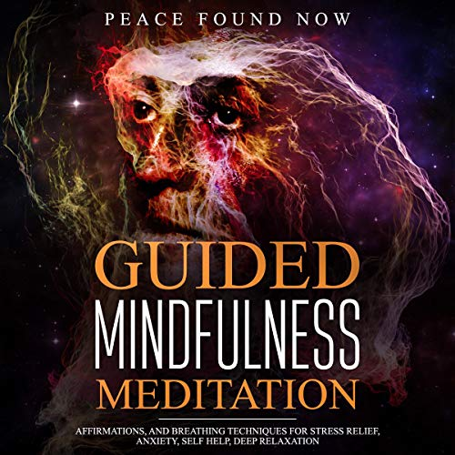 Guided Mindfulness Meditation, Hypnosis, and Breathing Techniques for Stress Relief, Anxiety, Self Help, and Deep Relaxation  By  cover art