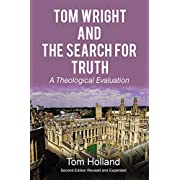 Tom Wright and the Search for Truth, Revised and Expanded: A Theological Evaluation