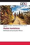 Rutas turísticas: Del Estado de Guanajuato, México