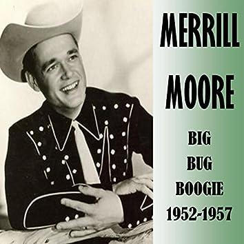 Big Bug Boogie 1952-1957