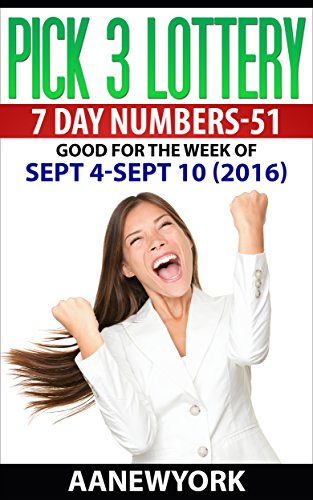 Pick 3 Lottery 7 DAY NUMBERS-51: SEPT 4 – SEPT 10 (2016) (English Edition)
