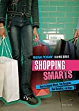 Shopping Smarts: How to Choose Wisely, Find Bargains, Spot Swindles, and More...