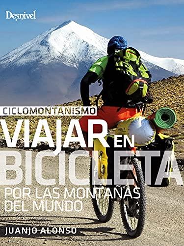 Ciclomontañismo. Viajar en bicicleta por las montañas del mundo