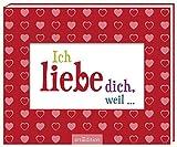 Ich liebe dich, weil ... -