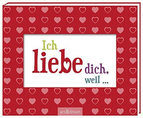 Ich liebe dich, weil ...: Liebevolles Buch zum Eintragen