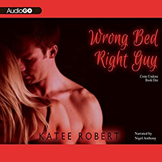 Wrong Bed, Right Guy     Come Undone, Book 1               By:                                                                                                                                 Katee Robert                               Narrated by:                                                                                                                                 Kasha Kensington                      Length: 6 hrs and 24 mins     13 ratings     Overall 4.3