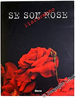 Se son rose fioriranno (Italian Edition)