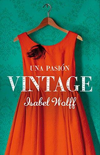 Una pasión vintage (Narrativa) (Spanish Edition)