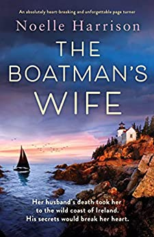 The Boatman's Wife: An absolutely heartbreaking and unforgettable page-turner by [Noelle Harrison]