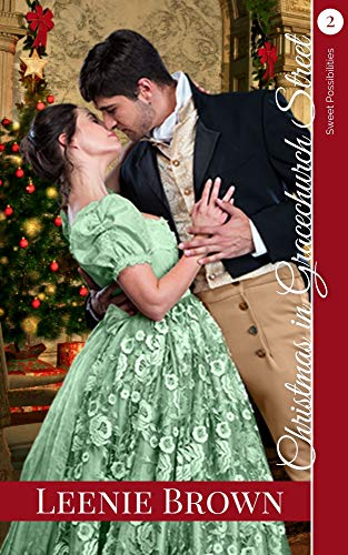 Christmas in Gracechurch Street: A Darcy and Elizabeth Variation (Sweet Possibilities Book 2) by [Leenie Brown]