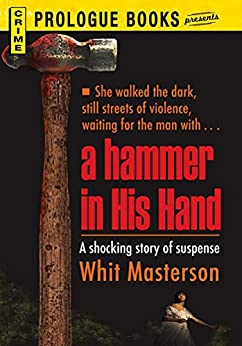 A Hammer in His Hand (Prologue Books) by [Whit Masterson]
